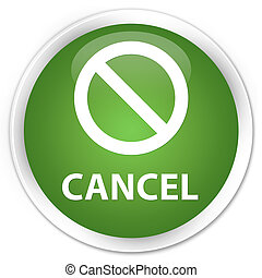 Cancel (prohibition sign icon) premium soft green round button