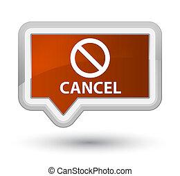 Cancel (prohibition sign icon) prime brown banner button