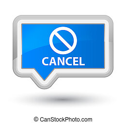 Cancel (prohibition sign icon) prime cyan blue banner button