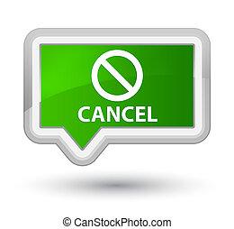 Cancel (prohibition sign icon) prime green banner button