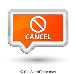 Cancel (prohibition sign icon) prime orange banner button