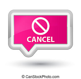 Cancel (prohibition sign icon) prime pink banner button