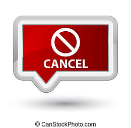 Cancel (prohibition sign icon) prime red banner button