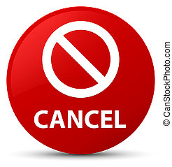 Cancel (prohibition sign icon) red round button