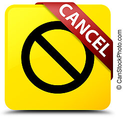 Cancel (prohibition sign icon) yellow square button red ribbon in corner