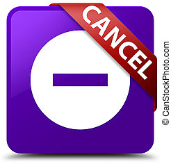 Cancel purple square button red ribbon in corner