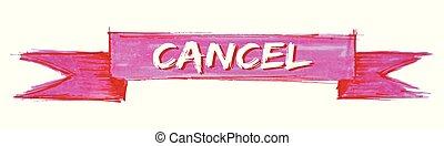 cancel ribbon - cancel hand painted ribbon sign