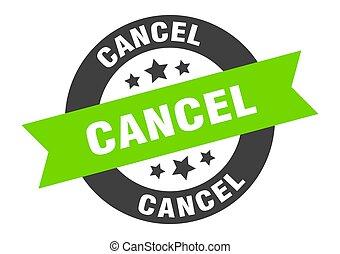 cancel sign. cancel black-green round ribbon sticker