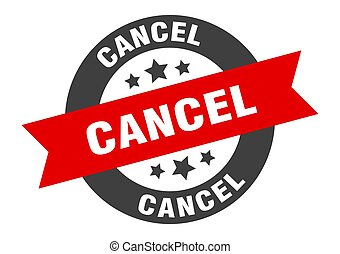 cancel sign. cancel black-red round ribbon sticker