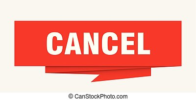 cancel sign. cancel paper origami speech bubble. cancel tag....
