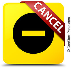 Cancel yellow square button red ribbon in corner