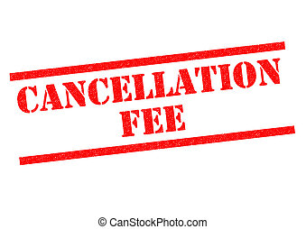 CANCELLATION FEE red Rubber Stamp over a white background.