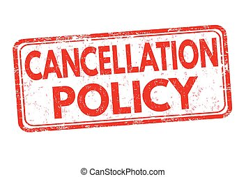Cancellation policy sign or stamp - Cancellation policy...