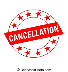 CANCELLATION white wording on red Rectangle and Circle red...