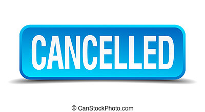 cancelled blue 3d realistic square isolated button