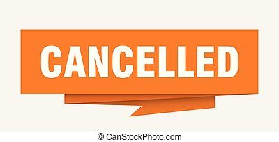 cancelled sign. cancelled paper origami speech bubble....