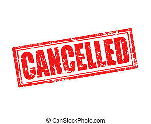 Cancelled-stamp - Grunge rubber stamp with word Cancelled...