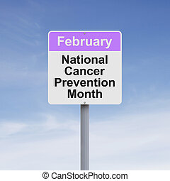 Cancer Prevention Month - Modified road sign on Cancer...