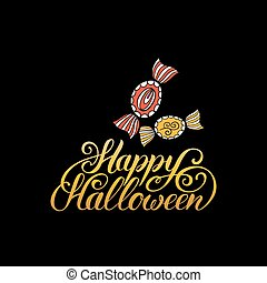 Candy vector illustration with Happy Halloween lettering. All Saints Eve background. Festive logo design.