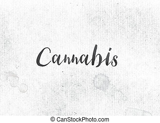 Cannabis Concept Painted Ink Word and Theme