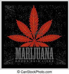 Cannabis - marijuana leaf on grunge background for prints and tshirts