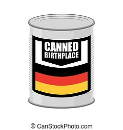 Canned birthplace. Patriotic Preserved birthplace. Part of motherland in Tin. Preserved land for emigrants from Germany. Food for refugees in alien territory. German flag on  label