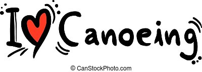 canoeing love - Creative design of canoeing love