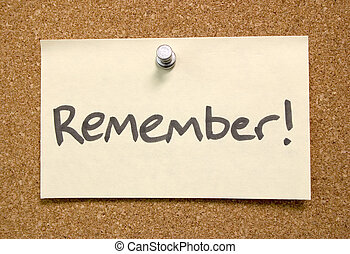 Remember - A reminder post it note pinned to a bulletin...