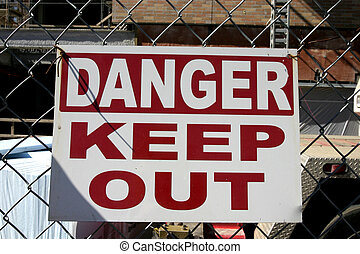Danger Keep Out - Sign stateing danger keep out of a...