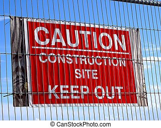 Caution Sign - Caution construction site keep out sign