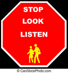 STOP - LOOK - LISTEN - A sign for people children to...