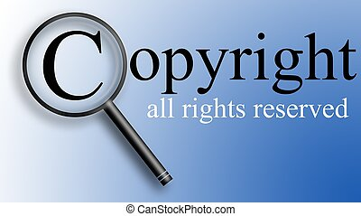 Copyright - Magnifying of letter C - copyright All rights...