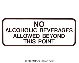No Alcohol - Sign - No alcohol beyond this point