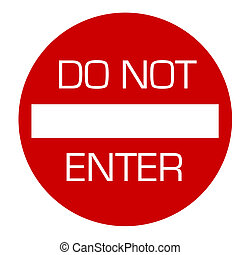 Do not enter - Round red traffic sign with text do not enter