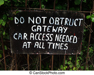 Obstruct Gateway - Hand painted sign for do not obstruct...