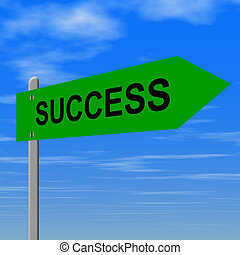 Success sign - road to success sign - concept for success