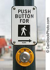 Crosswalk Button - Push this button to cross.