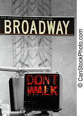 Broadway - dont walk - Broadway sign dont walk sign below