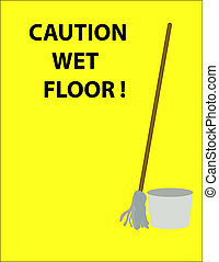 Caution Sign - Caution wet floor sign with mop and bucket.