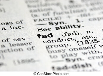 Fad - Close up of Fad Definition in Dictionary