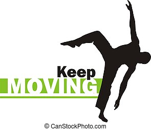 Keep moving 2 - This is a silhouette of a person practicing...