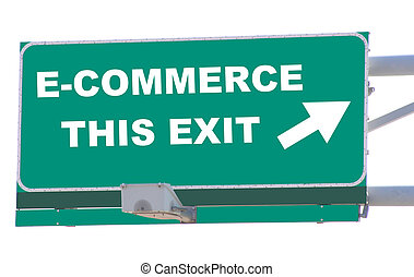 E-Commerce Exit - Exit sign concepts E-commerce this exit...
