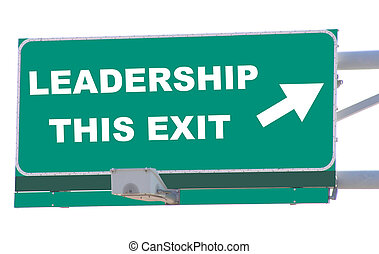 Leadership Exit - Exit sign concepts leadership this exit...
