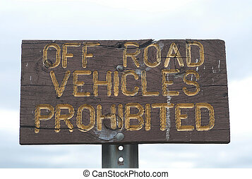 Off Road Vehicles Prohibited - sign prohibiting off road...
