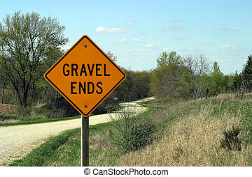 Gravel Ends Sign 1 - Iowa rural road, only usable when dry....