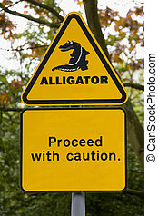 Alligator - A sign warning of impending doom