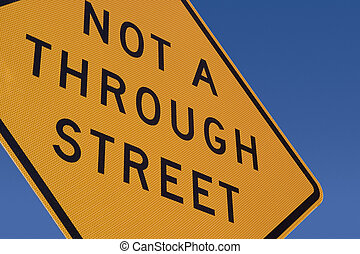 Not a Through Steet Sign - The sign says it all.