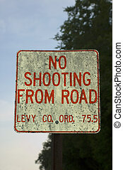 No Shooting - A sign in rural Florida admonishes drivers not...
