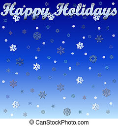 Blue Holiday - Happy holidays on blue with snow.