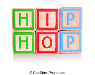 Hip hop blocks - Childrens toy blocks spelling hip hop with...